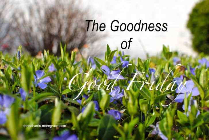 The Goodness of Good Friday 1